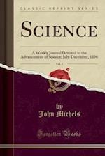 Science, Vol. 4: A Weekly Journal Devoted to the Advancement of Science; July-December, 1896 (Classic Reprint)