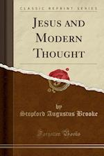 Jesus and Modern Thought (Classic Reprint)