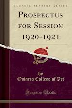 Prospectus for Session 1920-1921 (Classic Reprint) af Ontario College of Art