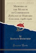 Memoirs of the Museum of Comparative Zoölogy at Harvard College, 1908-1920, Vol. 39 (Classic Reprint)
