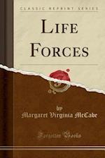 Life Forces (Classic Reprint)