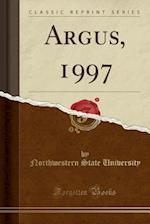 Argus, 1997 (Classic Reprint)