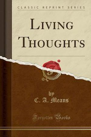 Living Thoughts (Classic Reprint)