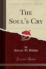 The Soul's Cry (Classic Reprint) af Horace W. Bolton