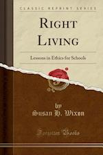 Right Living af Susan H. Wixon