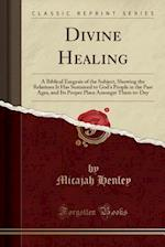 Divine Healing af Micajah Henley