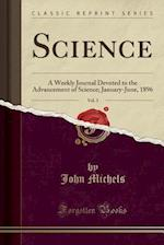 Science, Vol. 3: A Weekly Journal Devoted to the Advancement of Science; January-June, 1896 (Classic Reprint)