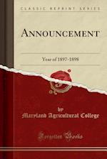 Announcement: Year of 1897-1898 (Classic Reprint)