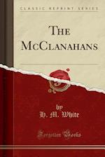 The McClanahans (Classic Reprint)