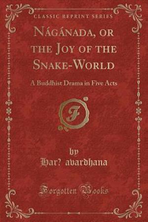 Naganada, or the Joy of the Snake-World
