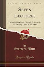 Seven Lectures af George C. Betts