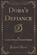 Dora's Defiance (Classic Reprint)