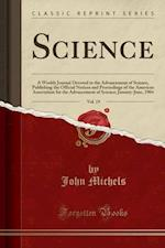 Science, Vol. 19: A Weekly Journal Devoted to the Advancement of Science, Publishing the Official Notices and Proceedings of the American Association