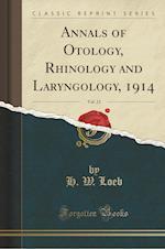Annals of Otology, Rhinology and Laryngology, 1914, Vol. 23 (Classic Reprint)