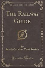 The Railway Guide (Classic Reprint)