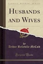Husbands and Wives (Classic Reprint)