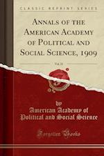 Annals of the American Academy of Political and Social Science, 1909, Vol. 33 (Classic Reprint)
