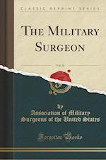 The Military Surgeon, Vol. 45 (Classic Reprint)