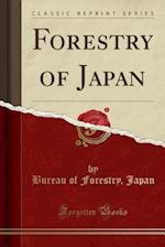 Forestry of Japan (Classic Reprint)