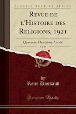 Revue de L'Histoire Des Religions, 1921, Vol. 83