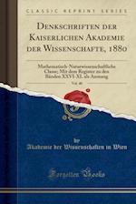 Denkschriften Der Kaiserlichen Akademie Der Wissenschafte, 1880, Vol. 40