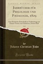 Jahrbucher Fur Philologie Und Paedagogik, 1829, Vol. 9