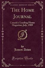 The Home Journal: Canada's Leading Home Magazine; July, 1909 (Classic Reprint)