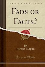 Fads or Facts? (Classic Reprint) af Mesha Rayon
