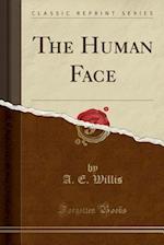 The Human Face (Classic Reprint)