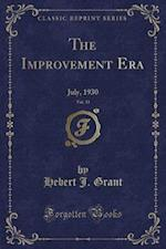 The Improvement Era, Vol. 33: July, 1930 (Classic Reprint)