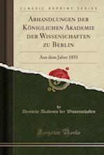 Abhandlungen Der Koeniglichen Akademie Der Wissenschaften Zu Berlin