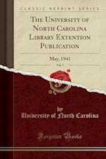 The University of North Carolina Library Extention Publication, Vol. 7