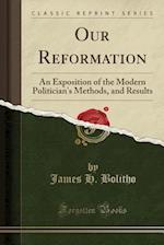 Our Reformation af James H. Bolitho