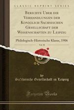Berichte Über Die Verhandlungen Der Königlich Sächsischen Gesellschaft Der Wissenschaften Zu Leipzig, Vol. 58