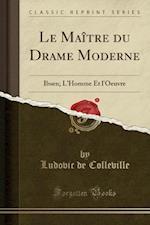 Le Maitre Du Drame Moderne af Ludovic De Colleville