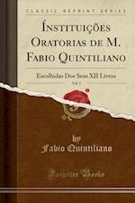 Instituicoes Oratorias de M. Fabio Quintiliano, Vol. 1