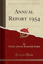 Annual Report 1954 (Classic Reprint)