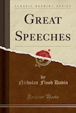 Great Speeches (Classic Reprint)
