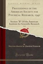 Proceedings of the American Society for Psychical Research, 1941, Vol. 8: Section
