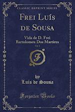 Frei Luis de Sousa, Vol. 1 af Luis De Sousa
