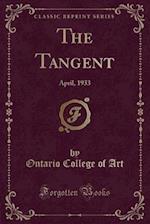 The Tangent: April, 1933 (Classic Reprint)
