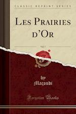 Les Prairies D'Or, Vol. 7 (Classic Reprint)