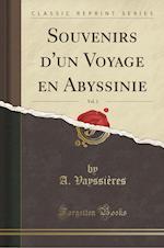 Souvenirs D'Un Voyage En Abyssinie, Vol. 2 (Classic Reprint)