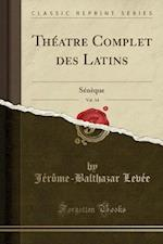 Theatre Complet Des Latins, Vol. 14