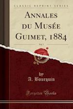 Annales Du Musee Guimet, 1884, Vol. 7 (Classic Reprint)
