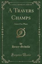 A Travers Champs af Ville, Henry Gre