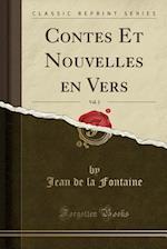 Contes Et Nouvelles En Vers, Vol. 2 (Classic Reprint)