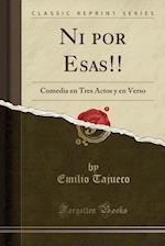 Ni Por Esas!! af Emilio Tajueco