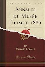 Annales Du Musee Guimet, 1880, Vol. 1 (Classic Reprint)