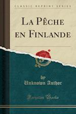 La Peche En Finlande (Classic Reprint)